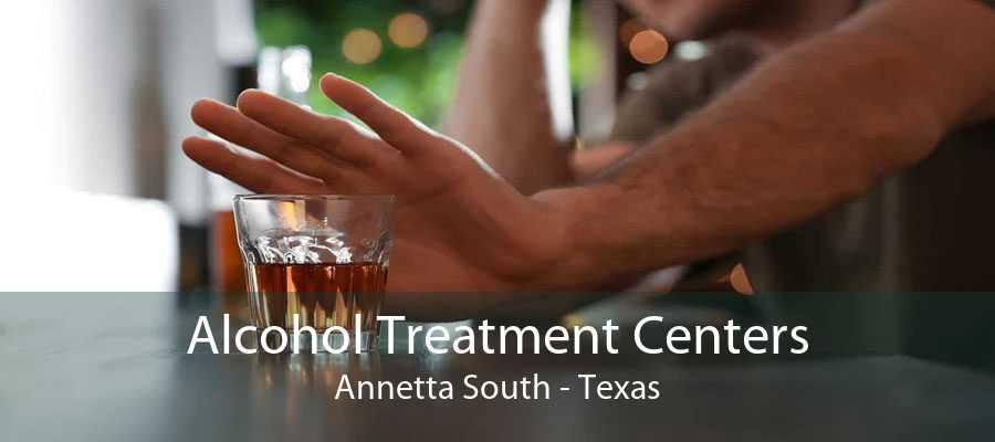 Alcohol Treatment Centers Annetta South - Texas