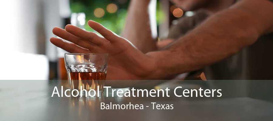 Alcohol Treatment Centers Balmorhea - Texas