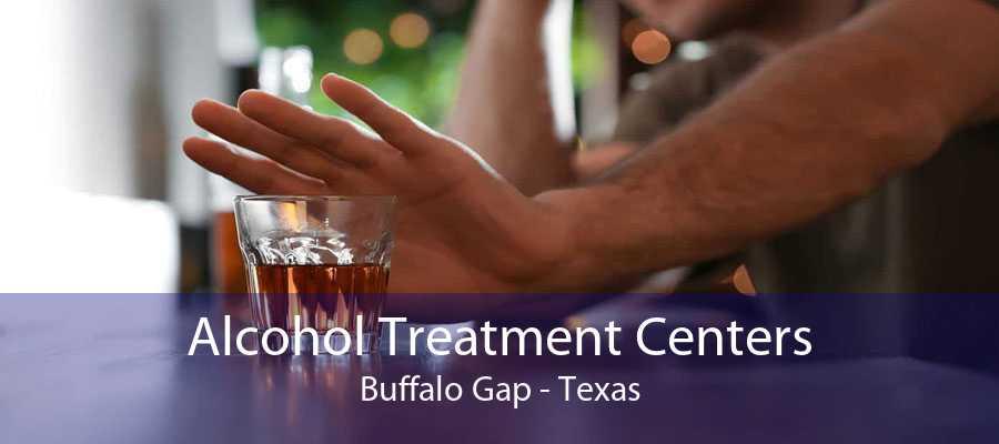 Alcohol Treatment Centers Buffalo Gap - Texas