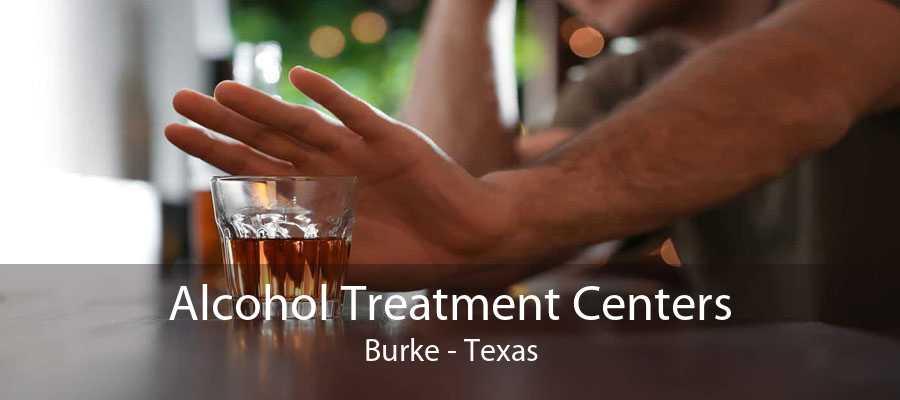 Alcohol Treatment Centers Burke - Texas