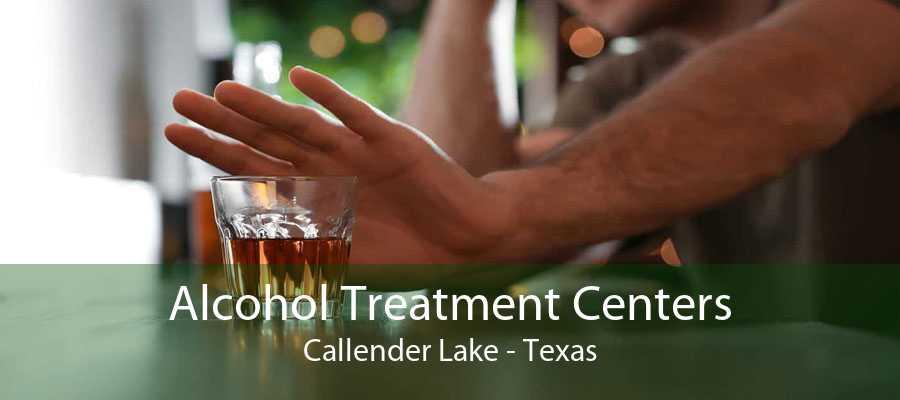 Alcohol Treatment Centers Callender Lake - Texas
