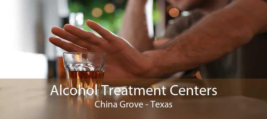 Alcohol Treatment Centers China Grove - Texas
