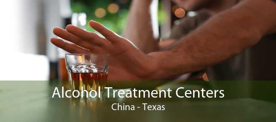 Alcohol Treatment Centers China - Texas