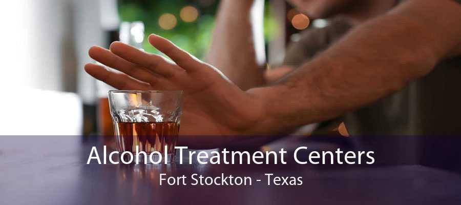 Alcohol Treatment Centers Fort Stockton - Texas