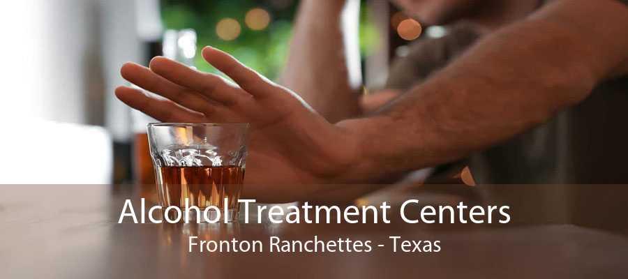 Alcohol Treatment Centers Fronton Ranchettes - Texas