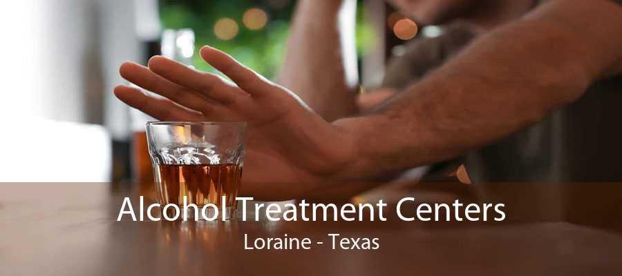 Alcohol Treatment Centers Loraine - Texas