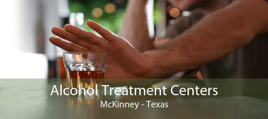 Alcohol Treatment Centers McKinney - Texas