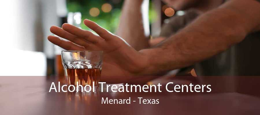 Alcohol Treatment Centers Menard - Texas
