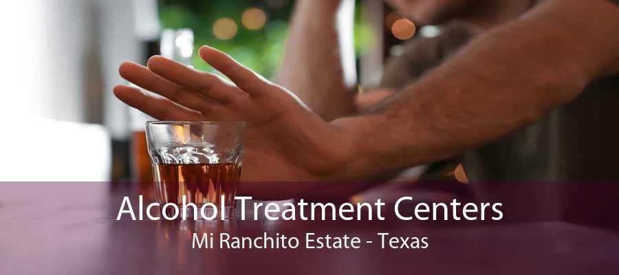 Alcohol Treatment Centers Mi Ranchito Estate - Texas