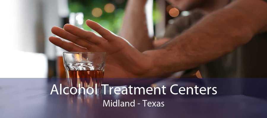 Alcohol Treatment Centers Midland - Texas