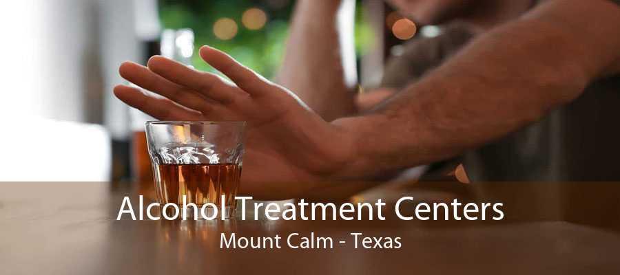 Alcohol Treatment Centers Mount Calm - Texas