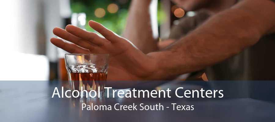 Alcohol Treatment Centers Paloma Creek South - Texas
