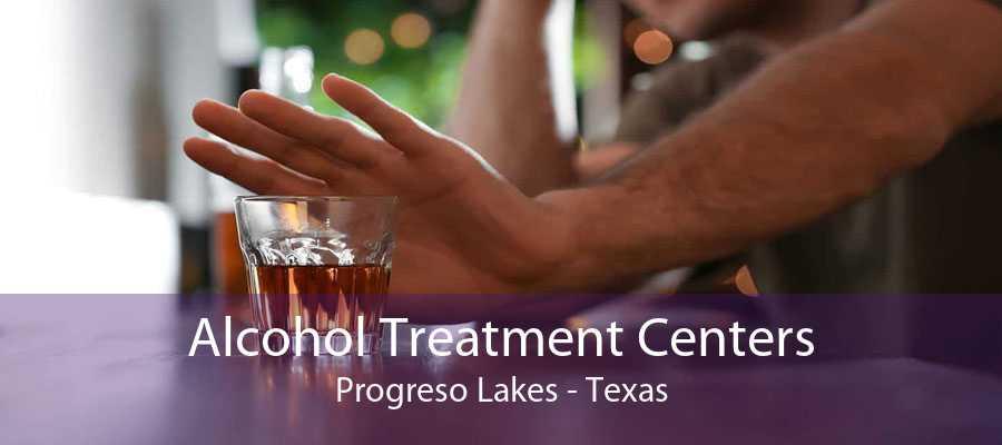 Alcohol Treatment Centers Progreso Lakes - Texas