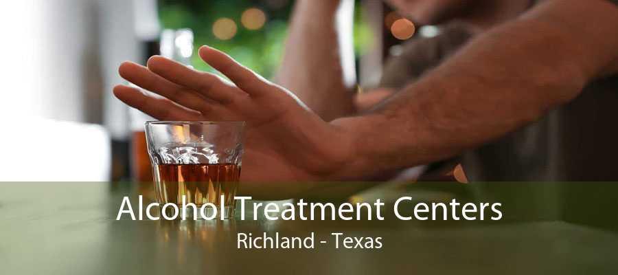 Alcohol Treatment Centers Richland - Texas