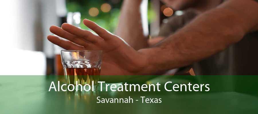 Alcohol Treatment Centers Savannah - Texas