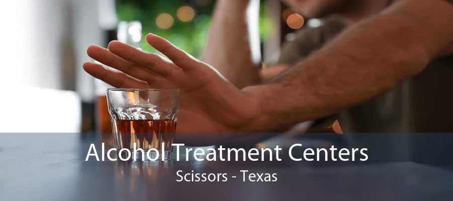 Alcohol Treatment Centers Scissors - Texas