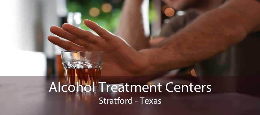 Alcohol Treatment Centers Stratford - Texas