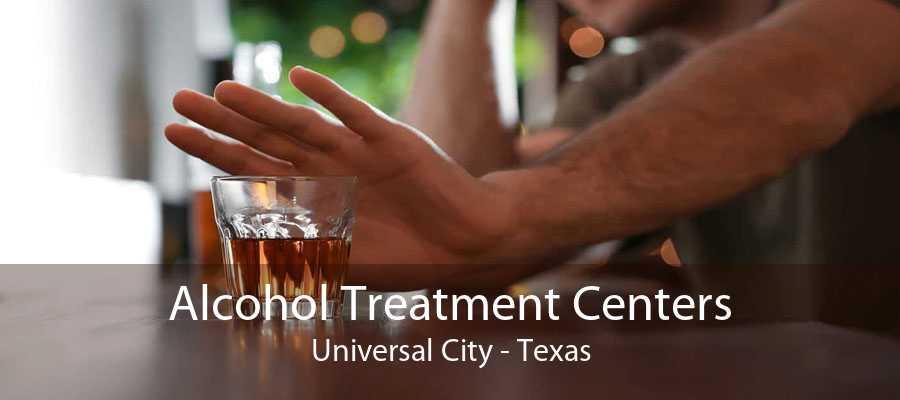 Alcohol Treatment Centers Universal City - Texas