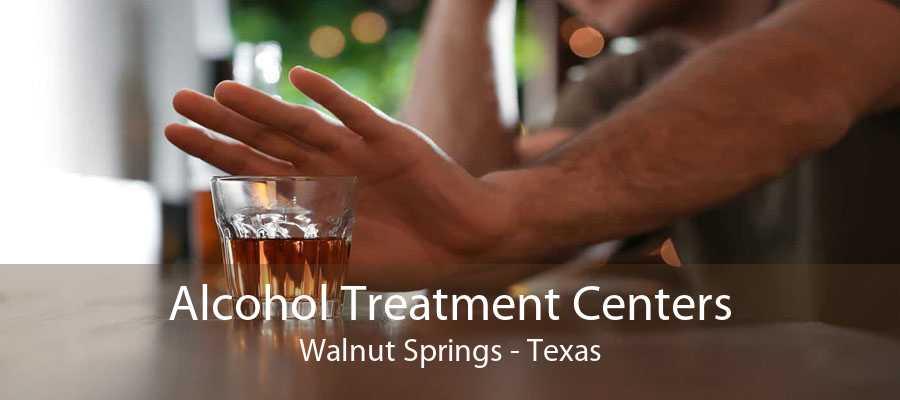 Alcohol Treatment Centers Walnut Springs - Texas