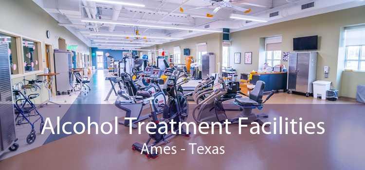 Alcohol Treatment Facilities Ames - Texas