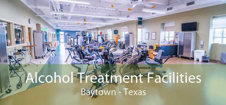 Alcohol Treatment Facilities Baytown - Texas