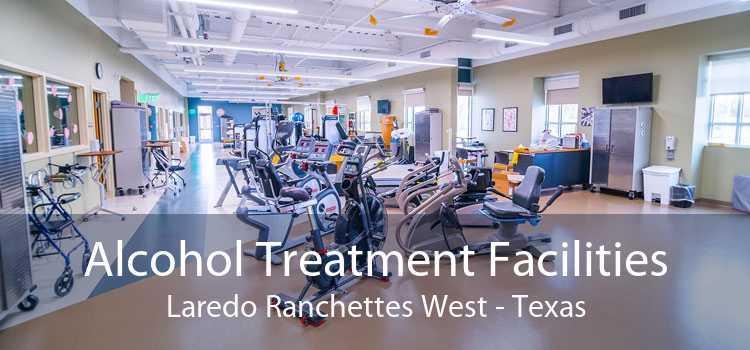 Alcohol Treatment Facilities Laredo Ranchettes West - Texas