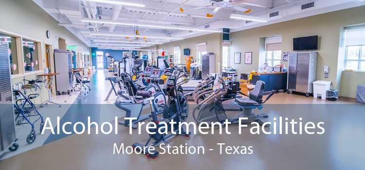 Alcohol Treatment Facilities Moore Station - Texas