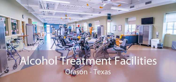 Alcohol Treatment Facilities Orason - Texas