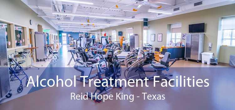 Alcohol Treatment Facilities Reid Hope King - Texas