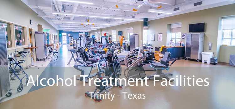 Alcohol Treatment Facilities Trinity - Texas
