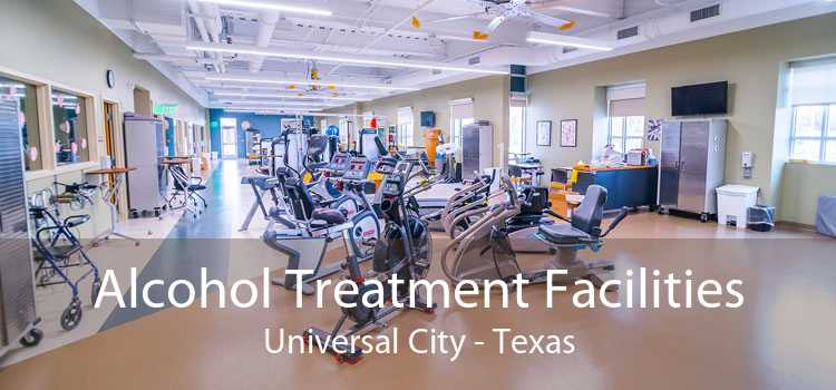 Alcohol Treatment Facilities Universal City - Texas