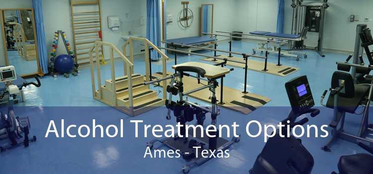 Alcohol Treatment Options Ames - Texas