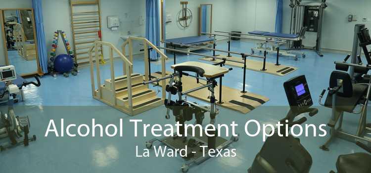 Alcohol Treatment Options La Ward - Texas