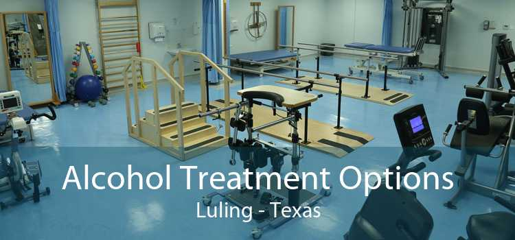 Alcohol Treatment Options Luling - Texas