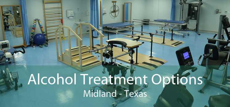 Alcohol Treatment Options Midland - Texas