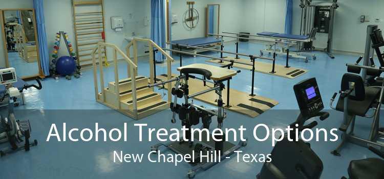 Alcohol Treatment Options New Chapel Hill - Texas