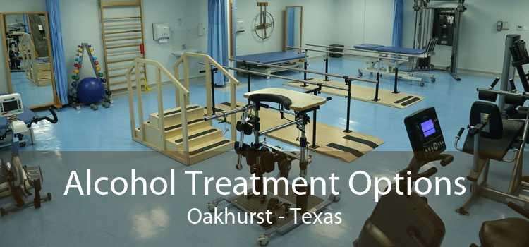 Alcohol Treatment Options Oakhurst - Texas
