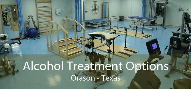 Alcohol Treatment Options Orason - Texas