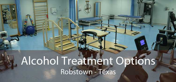 Alcohol Treatment Options Robstown - Texas