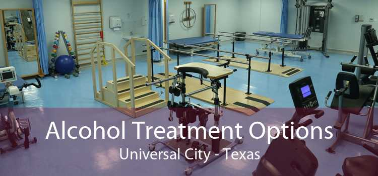 Alcohol Treatment Options Universal City - Texas
