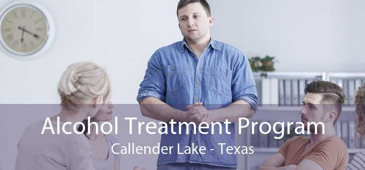 Alcohol Treatment Program Callender Lake - Texas