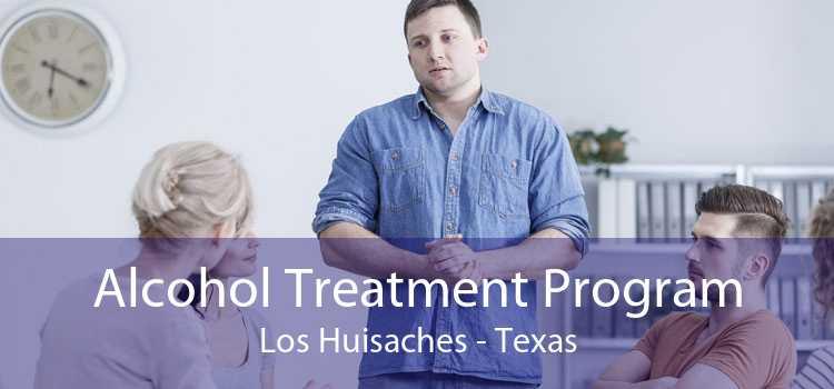 Alcohol Treatment Program Los Huisaches - Texas
