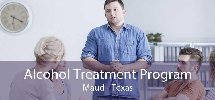 Alcohol Treatment Program Maud - Texas