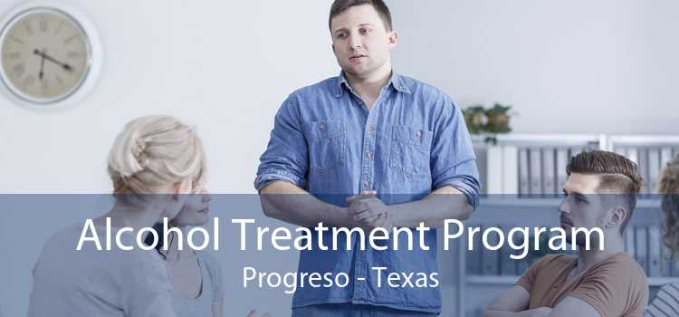 Alcohol Treatment Program Progreso - Texas