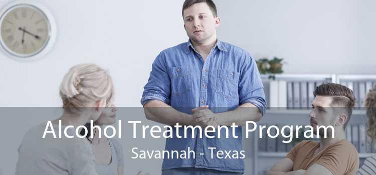 Alcohol Treatment Program Savannah - Texas