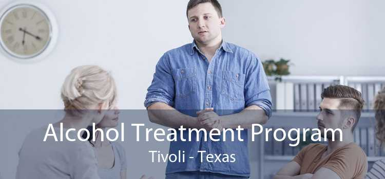 Alcohol Treatment Program Tivoli - Texas
