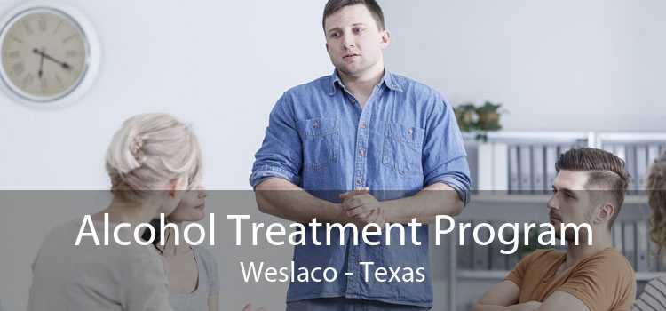 Alcohol Treatment Program Weslaco - Texas