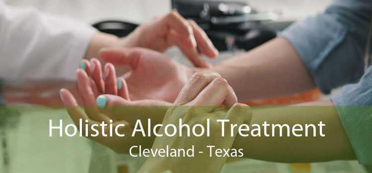 Holistic Alcohol Treatment Cleveland - Texas
