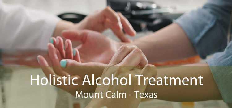 Holistic Alcohol Treatment Mount Calm - Texas