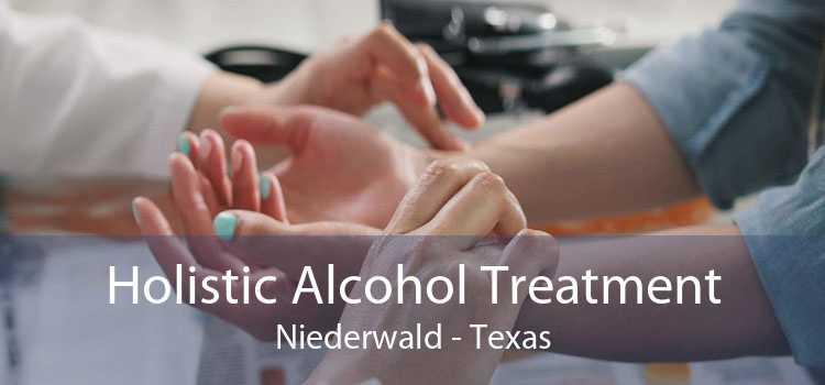 Holistic Alcohol Treatment Niederwald - Texas